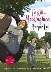 To kill a mockingbird - the stunning graphic novel adaptation