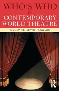 Who's Who in Contemporary World Theatre