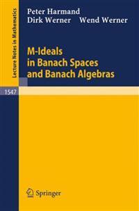 M-Ideals in Banach Spaces and Banach Algebras