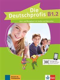 Die Deutschprofis B1.2. Kurs- und Übungsbuch mit Audios und Clips online