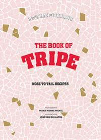 Stephane reynauds book of tripe - and gizzards, kidneys, feet, brains and a