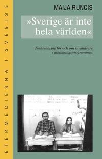 Sverige är inte hela världen : folkbildning för och om invandrare i utbildn