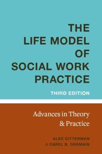 Life Model of Social Work Practice: Advances in Theory and Practice