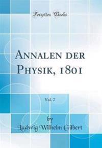 Annalen der Physik, 1801, Vol. 7 (Classic Reprint)