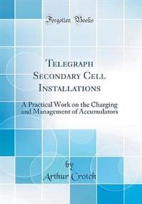 Telegraph Secondary Cell Installations