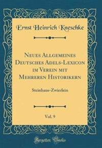 Neues Allgemeines Deutsches Adels-Lexicon im Verein mit Mehreren Historikern, Vol. 9