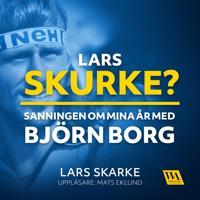 Lars Skurke? Sanningen om mina år med Björn Borg
