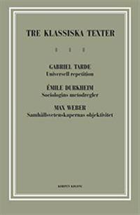 Tre klassiska texter : Tarde, Durkheim, Weber