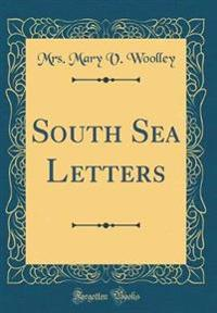 South Sea Letters (Classic Reprint)