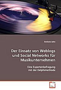 Der Einsatz von Weblogs und Social Networks fürMusikunternehmen