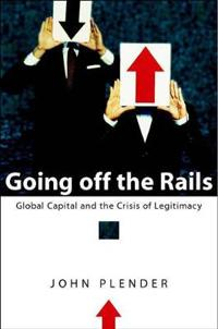 Going off the Rails: Global Capital and the Crisis of Legitimacy
