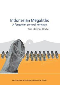 Indonesian Megaliths: A Forgotten Cultural Heritage