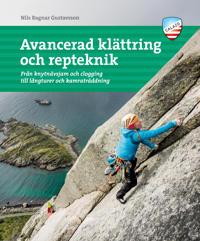 Avancerad klättring och repteknik : från knytnävsjam och clogging till långturer och kamratklättring
