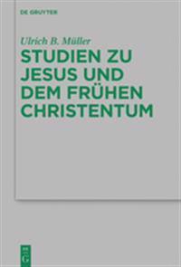 Studien Zu Jesus Und Dem Frühen Christentum
