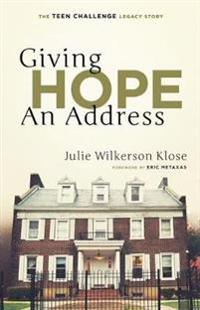 Giving Hope an Address: The Teen Challenge Legacy Story