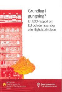 Grundlag i gungning? : En ESO-rapport om EU och den svenska offentlighetsprincipen