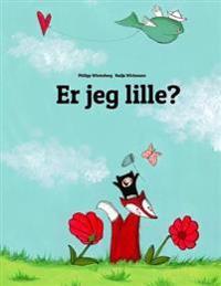 Er Jeg Lille?: En Billedbog AF Philipp Winterberg Og Nadja Wichmann