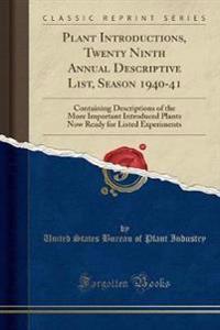 Plant Introductions, Twenty Ninth Annual Descriptive List, Season 1940-41