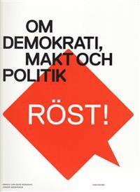 Röst! : om demokrati, makt och politik
