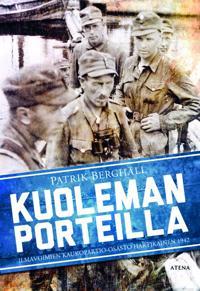 Kuoleman porteilla - Ilmavoimien kaukopartio-osasto Hartikainen 1942(E-pokkari)