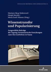 Wissenstransfer Und Popularisierung: Ausgewaehlte Beitraege Der Tagung «germanistische Forschungen Zum Text» (Gefotext) in Vaasa