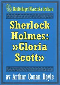 Sherlock Holmes: Äventyret med »Gloria Scott» – Återutgivning av text från 1893