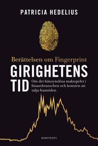 Girighetens tid : berättelsen om Fingerprint