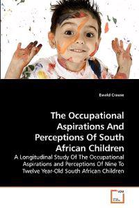 The Occupational Aspirations and Perceptions of South African Children