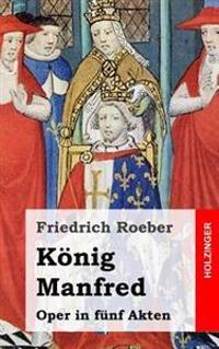 König Manfred: Oper in Fünf Akten