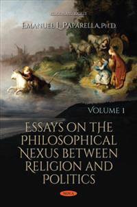 Essays on the Philosophical Nexus Between Religion and Politics