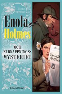 Enola Holmes och kidnappningsmysteriet