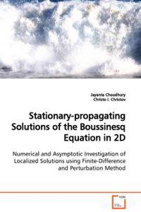 Stationary-propagating Solutions of the Boussinesq Equation in 2d
