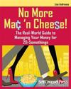 No More Mac 'n Cheese!: The Real-World Guide to Managing Your Money for 20-Somethings