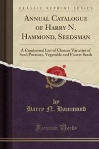 Annual Catalogue of Harry N. Hammond, Seedsman