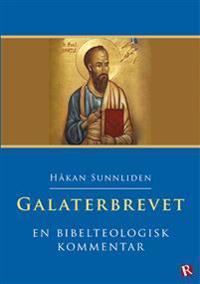 Galaterbrevet : en bibelteologisk kommentar