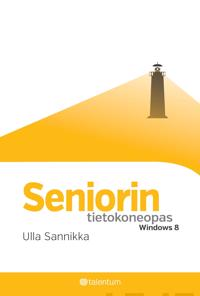 Seniorin tietokoneopas - Windows 8