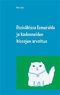 Etsiväkissa Esmeralda ja kadonneiden kissojen arvoitus