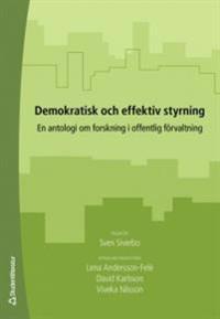Demokratisk och effektiv styrning : en antologi om forskning i offentlig förvaltning