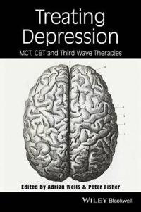 Treating Depression: McT, Cbt, and Third Wave Therapies