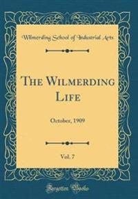 The Wilmerding Life, Vol. 7