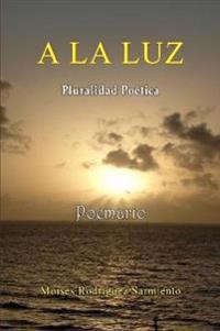 a la Luz Poemario