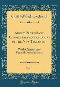 Short Protestant Commentary on the Books of the New Testament, Vol. 2