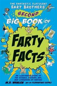 The Fantastic Flatulent Fart Brothers' Second Big Book of Farty Facts