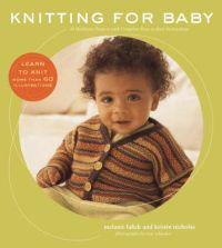 Knitting for Baby: 30 Heirloom Projects with Complete How-to-Knit