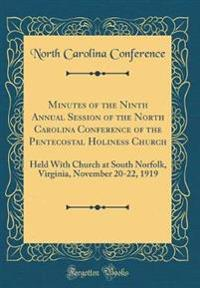 Minutes of the Ninth Annual Session of the North Carolina Conference of the Pentecostal Holiness Church