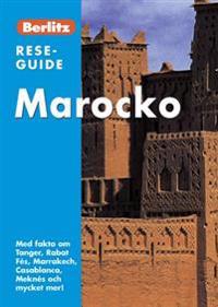 Marocko : med fakta om Tanger, Rabat Fès, Marrakech, Casablanca, Meknès och mycker mer!