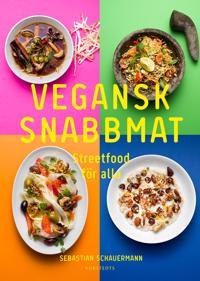 Vegansk snabbmat : streetfood för alla