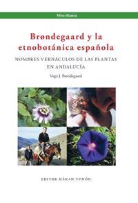 Brøndegaard y la etnobotánica española : nombres vernáculos de las plantas y Andalucía