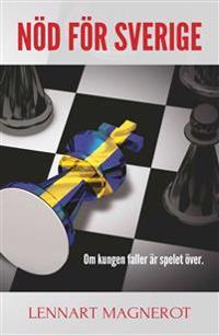 Nöd för Sverige : om kungen faller är spelet över