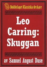 Skuggan. Privatdetektiven Leo Carrings märkvärdiga upplevelser. Återutgivning av text från 1935